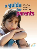 A Guide for Parents When Your Child is in Foster Care